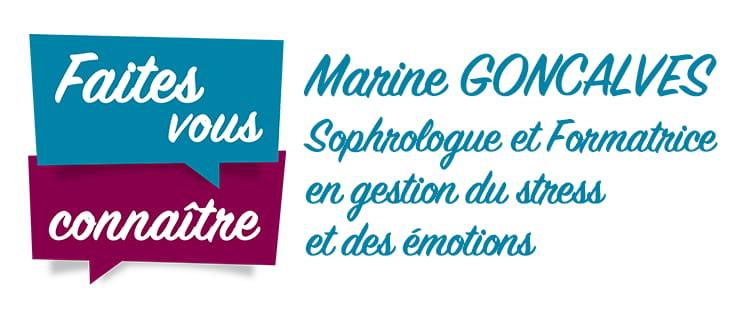 """série """"Faites vous connaître"""" : Marine GONCALVES, sophrologue et formatrice en gestion du stress et des émotions"""